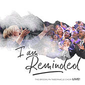 I Am Reminded (Live) by The Brooklyn Tabernacle Choir