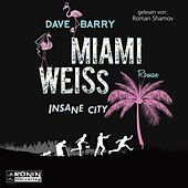 Miami Weiss - Insane City (Ungekürzt) by Steve Barry