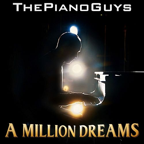 A Million Dreams by The Piano Guys