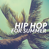 Hip Hop For Summer von Various Artists