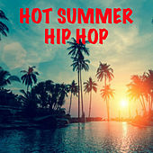 Hot Summer Hip Hop von Various Artists