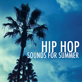 Hip Hop Sounds For Summer by Various Artists