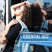 Essential Jazz (Smooth & Relaxing Jazz) de Various Artists
