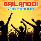 Bailando! (Latin Party Hits!) by Various Artists