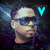 Electrik by Bobby V.