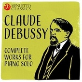 Claude Debussy: Complete Works for Piano Solo by Various Artists