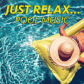 Just Relax... Pool Music by Various Artists