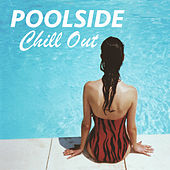 Poolside Chill Out by Various Artists