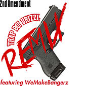 2nd Amendment (Remix) von Trap Boi Brizzl
