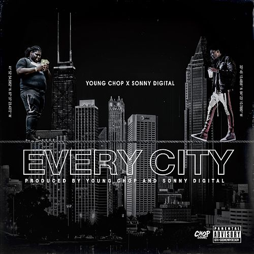 Every City (feat. Sonny Digital) by Young Chop