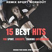 15 Best Hits for Sport, Crossfit, Training and Running (Musique Pour Courir, Sport & Crossfit) de Various Artists