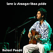 Love Is Stronger Than Pride by Rafael Ponde
