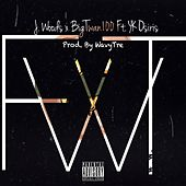 F.W.T. (feat. Yk Osiris) by Big Twan 100