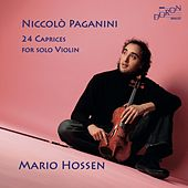 Paganini: 24 Caprices for Solo Violin, Op. 1 by Mario Hossen