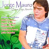 Ontem, Hoje, Amanhã de Jorge Mauro