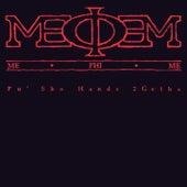 Pu' Sho Hands 2 Getha EP by Me Phi Me