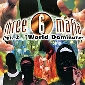 Chapter 2: World Domination von Three 6 Mafia