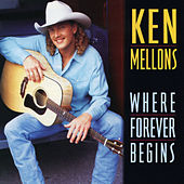 Where Forever Begins by Ken Mellons