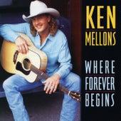Where Forever Begins von Ken Mellons