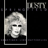 Sometimes Like Butterflies by Dusty Springfield