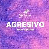 Agresivo, Zouk Version, Kizomba de Farhy