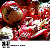 Back To Square One Again 89-91 by Sleep