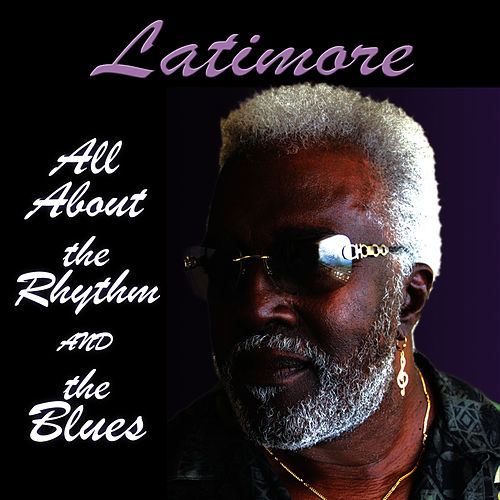 All About the Rhythm and the Blues by Latimore