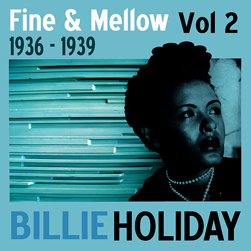 Fine And Mellow Vol. 2: 1936-1939 by Billie Holiday