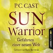 Sun Warrior - Gefährten einer neuen Welt (Ungekürzt) von P.C. Cast