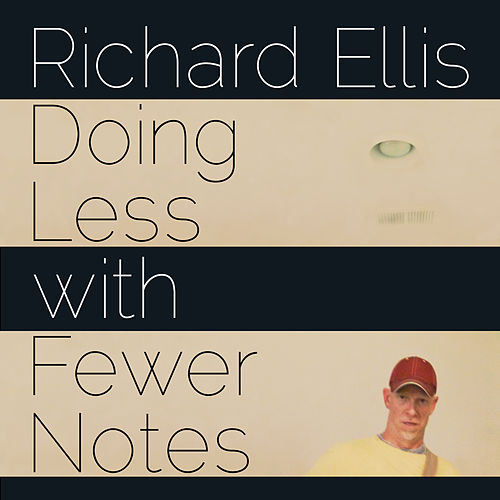Doing Less with Fewer Notes by Richard Ellis