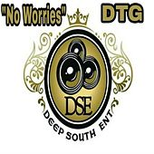 No Worries by Dtg