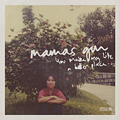 You Make My Life a Better Place by Mamas Gun