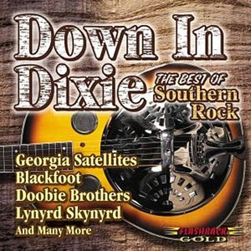 Down In Dixie: Best Of Southern Rock by Various Artists