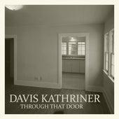 Through That Door de Davis Kathriner