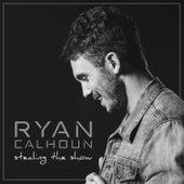 Stealing The Show by Ryan Calhoun