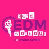Swish Swish by Hard EDM Workout