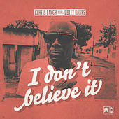 I Don't Believe It by Curtis Lynch