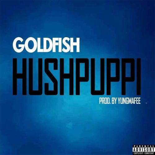 Hushpuppi by Goldfish
