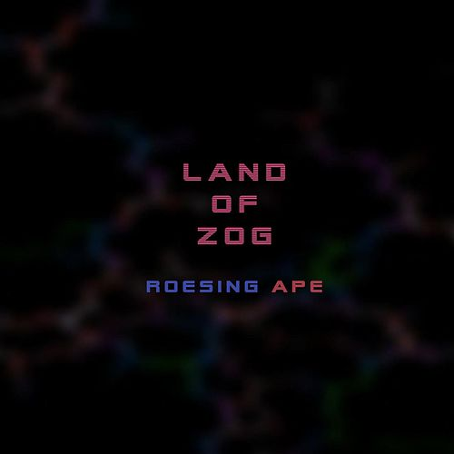 Land of Zog by Roesing Ape