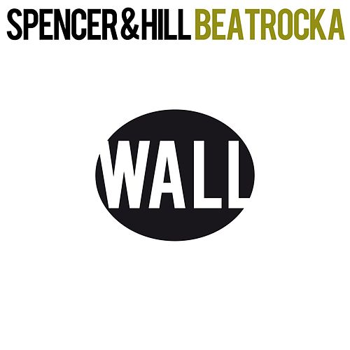 Beatrocka (Remixes) by Spencer & Hill
