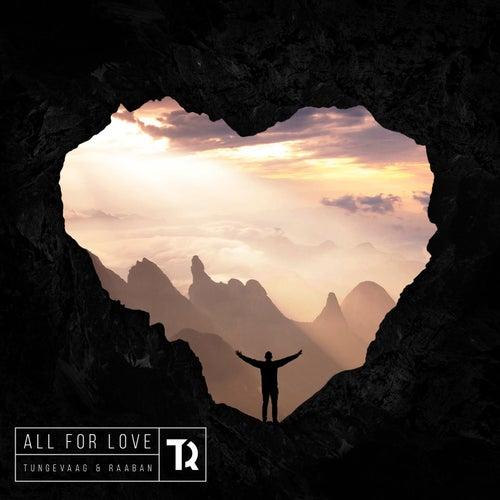 All For Love von Tungevaag & Raaban