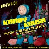 Kandy Krush (Push the Button Mix) by Kim Wilde