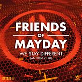 We Stay Different (2018 Anthem) by Friends Of Mayday