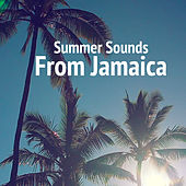 Summer Sounds From Jamaica by Various Artists