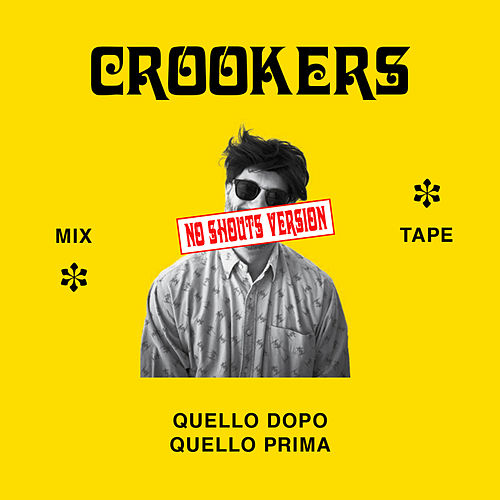 Crookers mixtape: Quello dopo, quello prima (No shouts version) by Crookers