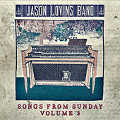 Songs from Sunday, Vol. 3 by The Jason Lovins Band