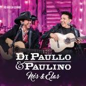 Nós & Elas - Ao Vivo de Di Paullo & Paulino