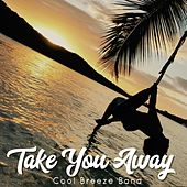 Take You Away de The Cool Breeze Band