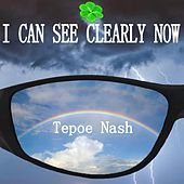 I Can See Clearly Now de Tepoe Nash