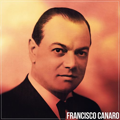 Francisco Canaro by Francisco Canaro